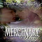 The Mercenary Way | Tory Richards