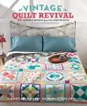 Vintage Quilt Revival: 22 Modern Desi...