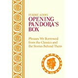 Opening Pandora's Box: Phrases We Borrowed from the Classics and the Stories Behind Themby Ferdie Addis