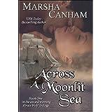 Across A Moonlit Sea (Pirate Wolf series Book 1) ~ Marsha Canham