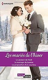 Les mariés de l'hiver: Le serment de Noël - Le mariage de Jasmine - La propositi