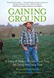 Gaining Ground: A Story Of Farmers Markets, Local Food, And Saving The Family Farm