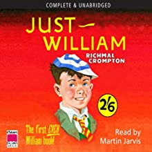 Just William Audiobook by Richmal Crompton Narrated by Martin Jarvis