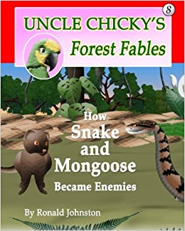 How Snake and Mongoose Became Enemies (Uncle Chicky's Forest Fables