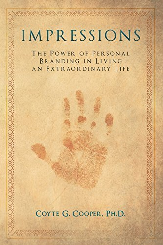Impressions: The Power of Personal Branding in Living an Extraordinary Life by Cooper, Coyte G (2014) Paperback