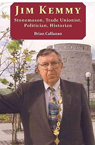 jim-kemmy-stonemason-trade-unionist-politician-historian-by-brian-callanan-published-january-2012