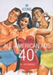 All-American Ads of the 40s (Icons Se...