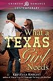 What a Texas Girl Needs (Crimson Romance)