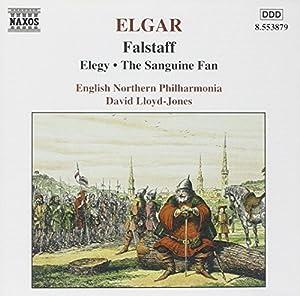 Elgar: Falstaff/ Elegy/ The Sanguine Fan