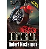 Robert Muchamore [( Brigands M. C. )] [by: Robert Muchamore] [May-2010]