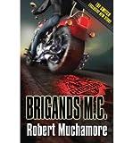 [( Brigands M. C. )] [by: Robert Muchamore] [May-2010] Robert Muchamore