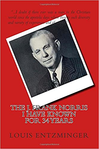 The J. Frank Norris I Have Known for 34 Years