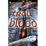 Troll Blood (Troll Trilogy)by Katherine Langrish
