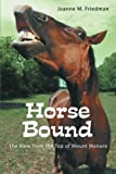 img - for Horse Bound: The View from the Top of Mount Manure by Friedman, Joanne M. (2013) Paperback book / textbook / text book