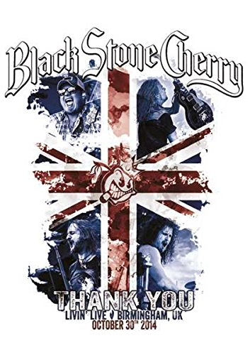 Black Stone Cherry - Thank You-Livin' Live Birmingham
