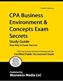 CPA Business Environment & Concepts Exam Secrets Study Guide: CPA Test Review for the Certified Public Accountant Exam