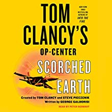 Tom Clancy's Op-Center: Scorched Earth Audiobook by George Galdorisi Narrated by Peter Berkrot