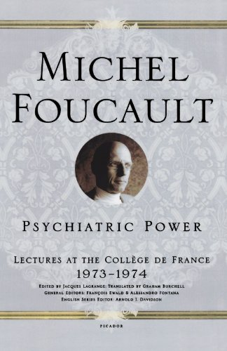 Psychiatric Power: Lectures at the Collège de France,...