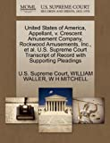 United States of America, Appellant, v. Crescent Amusement Company, Rockwood Amusements, Inc., et al. U.S. Supreme Court Transcript of Record with Supporting Pleadings (1270391798) by WALLER, WILLIAM