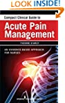 Compact Clinical Guide to Acute Pain...