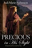 img - for By Jodi Marie Robinson Precious in His Sight: Seeing Yourself as God Sees You [Paperback] book / textbook / text book