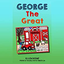 George the Great (       UNABRIDGED) by Ken Bossone Narrated by Charles D. Baker