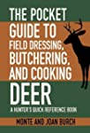 The Pocket Guide to Field Dressing, B...