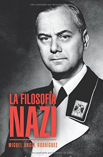 La filosofia nazi  [Rodriguez, Miguel Angel] (Tapa Blanda)