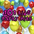 101 Kids Party Hits