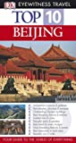 Beijing (DK Eyewitness Top 10 Travel Guide) (1405317868) by Humphreys, Andrew