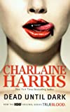 Charlaine Harris Dead Until Dark (Sookie Stackhouse Novels)