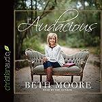 Audacious   Beth Moore