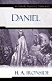 Daniel (Ironside Expository Commentaries) (0825429129) by Ironside, H. A.