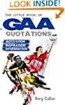 The Little Book of GAA Quotations: Mo...