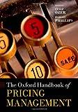 The Oxford Handbook of Pricing Management (Oxford Handbooks in Finance) (0199543178) by Ozalp Ozer