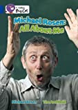 Michael Rosen: All About Me: Band 16/Sapphire Phase 7, Bk. 10 (Collins Big Cat) (000723127X) by Rosen, Michael