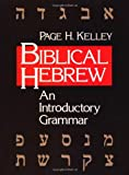 Biblical Hebrew: An Introductory Grammar (0802805981) by Page H. Kelley