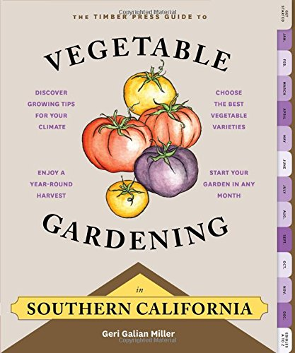 The Timber Press Guide to Vegetable Gardening in Southern California PDF