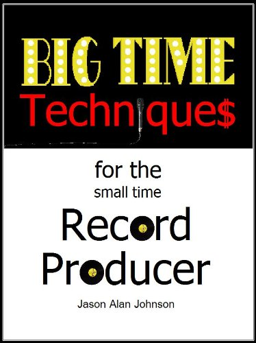 Big Time Techniques for the Small Time Record Producer (Mixing Small Studio compare prices)