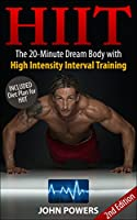 HIIT: The 20-Minute Dream Body with High Intensity Interval Training (HIIT) (HIIT Made Easy) (English Edition)