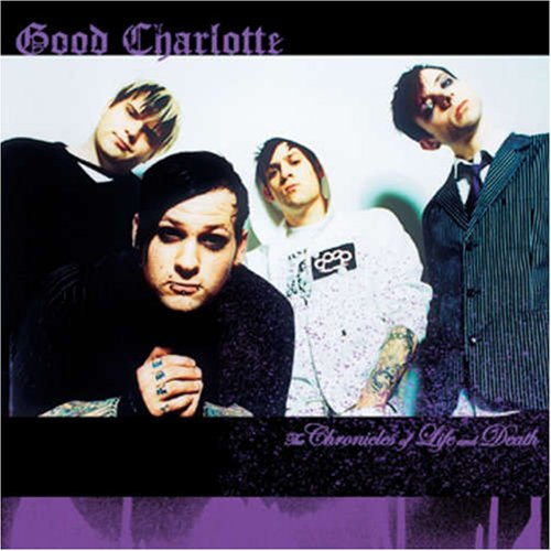Chronicles of Life & Death by Good Charlotte