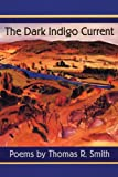 The Dark Indigo Current: Poems