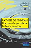 La thse de Feynman : Une nouvelle approche de la thorie quantique