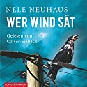 Wer Wind sät (Bodenstein & Kirchhoff 5) Audiobook by Nele Neuhaus Narrated by Oliver Siebeck