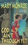 Image of God Ain't Through Yet
