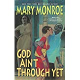 God Ain't Through Yetby Mary Monroe
