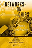 Networks-on-Chips: Theory and Practice (Embedded Multi-Core Systems)