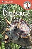 Dinosaur's Day (DK Readers Level 1) (1405341076) by Dk