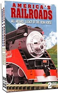 America's Railroads - All Aboard: Legacy of the Iron Horse - 2 DVD Set!