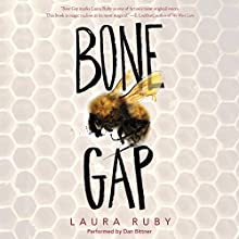 Bone Gap (       UNABRIDGED) by Laura Ruby Narrated by Dan Bittner
